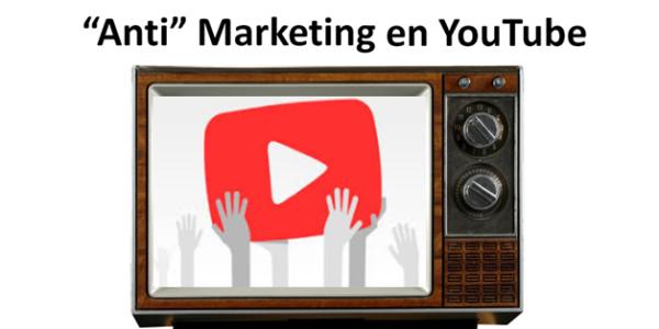 acciones anti marketing youtube