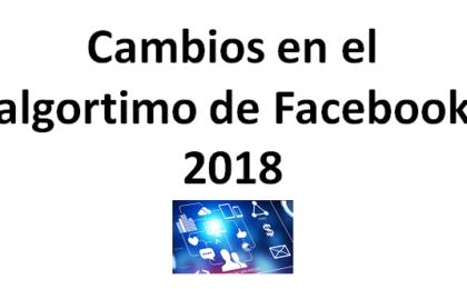 cambios algoritmo de facebook 2018 alcance de paginas de seguidores