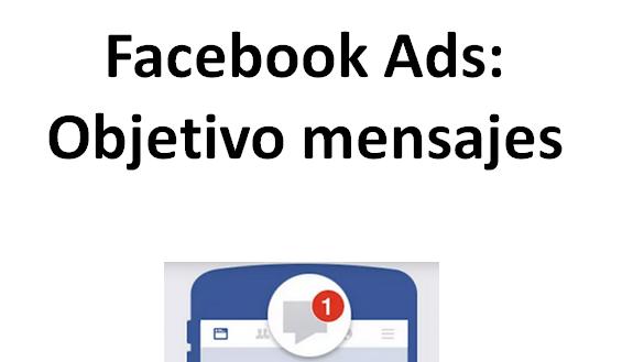 Facebook Ads: Objetivo mensajes (principales formatos)